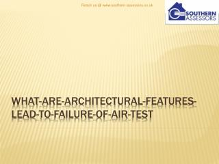 What are Architectural Features Lead to Failure of Air Test
