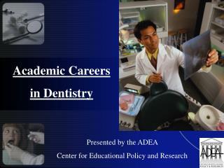 Academic Careers  in Dentistry