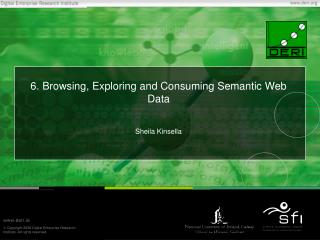 6. Browsing, Exploring and Consuming Semantic Web Data