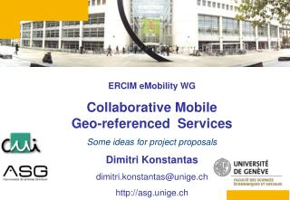 ERCIM eMobility WG Collaborative Mobile  Geo-referenced  Services Some ideas for project proposals