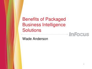 Benefits of Packaged Business Intelligence Solutions