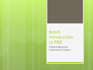 BHMS  Introduction  to PBIS