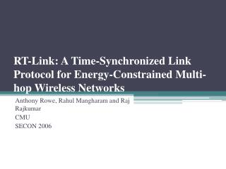 RT-Link: A Time-Synchronized Link Protocol for Energy-Constrained Multi-hop Wireless Networks