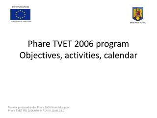 Phare TVET 2006  program  Ob j ective s , activit ies , calendar