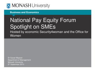 Dr Susan Mayson Department of Management Monash University 5 th  September 2013