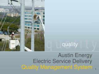 Austin Energy Electric Service Delivery Quality Management System