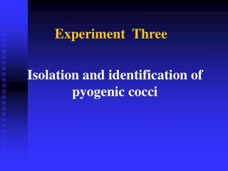 Isolation and identification of pyogenic cocci