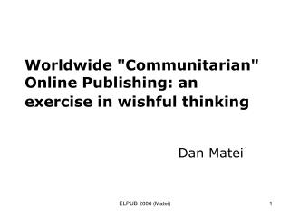 "Worldwide ""Communitarian"" Online Publishing: an exercise in wishful thinking"