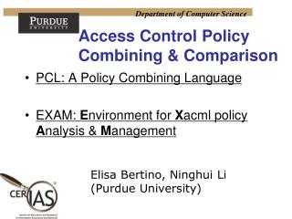 PCL: A Policy Combining Language EXAM:  E nvironment for  X acml policy  A nalysis &  M anagement