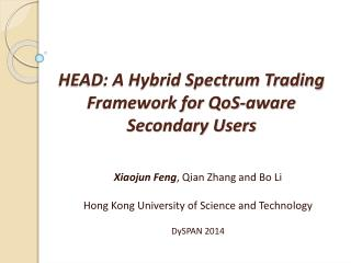 HEAD: A Hybrid Spectrum Trading  Framework for  QoS -aware Secondary Users
