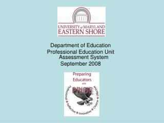 Department of Education Professional Education Unit Assessment System September 2008