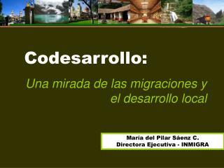 Codesarrollo: Una mirada de las migraciones y el desarrollo local