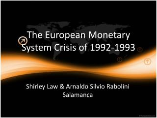 The European Monetary System Crisis of 1992-1993