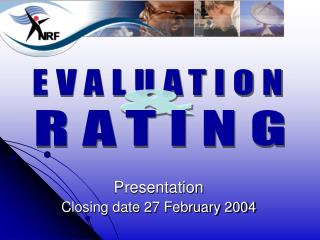 Presentation Closing date 27 February 2004