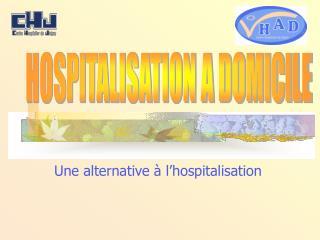 Une alternative à l'hospitalisation