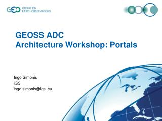 GEOSS ADC  Architecture Workshop: Portals