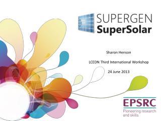 Sharon Henson LCEDN Third International  Workshop 24 June 2013