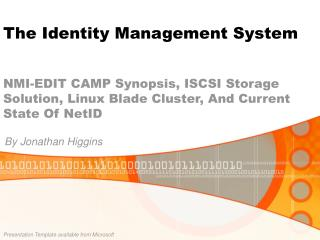 NMI-EDIT CAMP Synopsis, ISCSI Storage Solution, Linux Blade Cluster, And Current State Of NetID