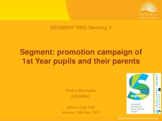 Segment: promotion campaign of 1st Year pupils and their parents