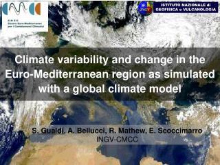 S. Gualdi , A. Bellucci, R. Mathew, E. Scoccimarro INGV-CMCC