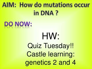 AIM:  How do mutations occur in DNA ?