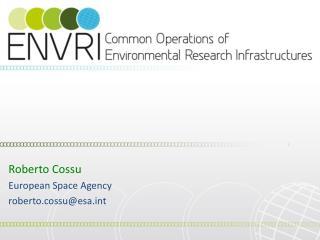 Roberto  Cossu European Space Agency roberto.cossu@esat