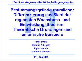 Referenten:  Melanie Albrecht Ingo Lübben  Matthias Wiesner