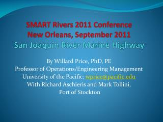SMART Rivers 2011 Conference New Orleans, September 2011 San Joaquin River Marine Highway