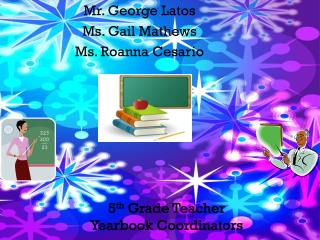 5 th  Grade Teacher Yearbook Coordinators