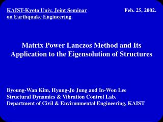 Byoung-Wan Kim, Hyung-Jo Jung and In-Won Lee Structural Dynamics & Vibration Control Lab.