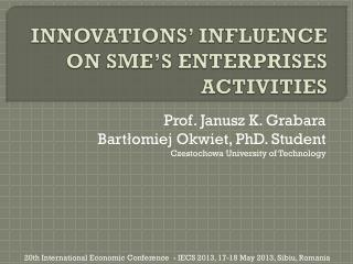 INNOVATIONS' INFLUENCE ON SME'S ENTERPRISES ACTIVITIES