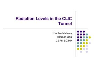 Radiation Levels in the CLIC Tunnel