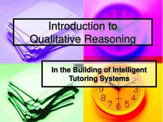 Introduction to  Qualitative Reasoning