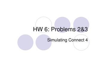 HW 6: Problems 2&3