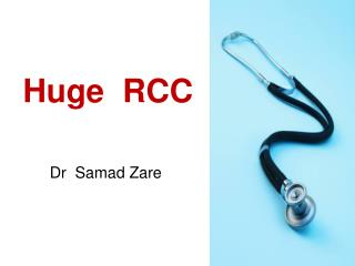 Huge  RCC