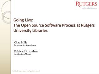 Going Live: The Open Source Software Process at Rutgers University Libraries