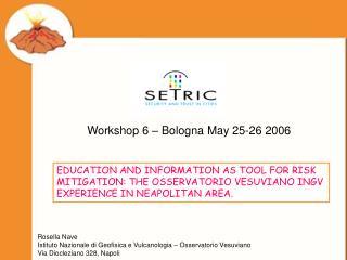 Workshop 6 � Bologna  May  25-26 2006