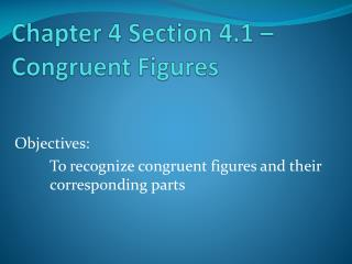 Chapter 4 Section 4.1 – Congruent Figures