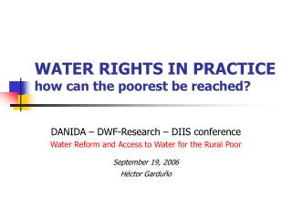 WATER RIGHTS IN PRACTICE how can the poorest be reached?