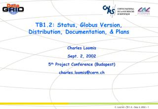 TB1.2: Status, Globus Version, Distribution, Documentation, & Plans