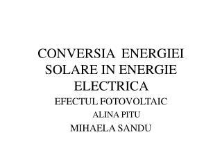 CONVERSIA  ENERGIEI SOLARE IN ENERGIE ELECTRICA