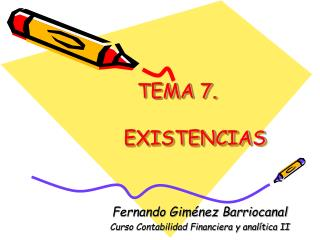TEMA 7 .   EXISTENCIAS