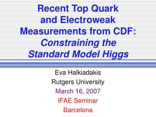 Recent Top Quark and Electroweak  Measurements from CDF: Constraining the  Standard Model Higgs