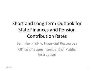 Short and Long Term Outlook for State Finances and Pension Contribution Rates