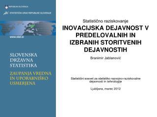 Statisti?no raziskovanje INOVACIJSKA DEJAVNOST V PREDELOVALNIH IN IZBRANIH STORITVENIH DEJAVNOSTIH