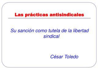Las prácticas antisindicales