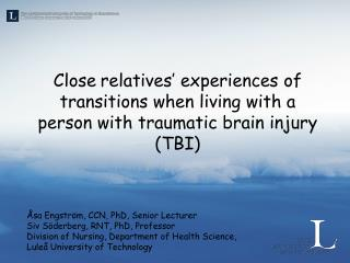 Close relatives� experiences of transitions when living with a