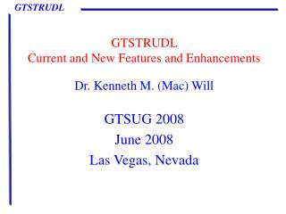 GTSTRUDL  Current and New Features and Enhancements