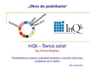 InQb –  Šanca začať Ing. Denisa Brighton