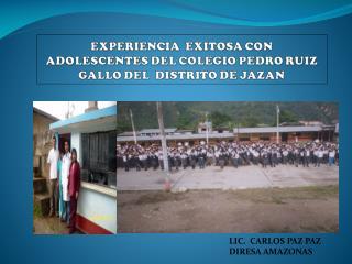 LIC.  CARLOS PAZ PAZ DIRESA AMAZONAS